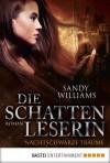 Die Schattenleserin - Nachtschwarze Träume: Roman (German Edition) - Sandy Williams, Kerstin Fricke
