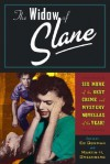 The Widow of Slane and Six More of the Best Crime and Mystery Novellas of the Year - Anne Perry, Ed Gorman, Carole Nelson Douglas, Clark Howard, Doug Allyn, Dana Stabenow, Terence Faherty, Steve Hockensmith