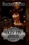 The Ugly Tin Orrery - Rachael Acks
