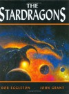 The Stardragons: Extracts From The Memory Files - Bob Eggleton, John Grant
