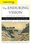 Cengage Advantage Books: The Enduring Vision, Volume I - Paul S. Boyer, Clifford Clark, Joseph F. Kett, Neal Salisbury, Harvard Sitkoff, Karen Halttunen