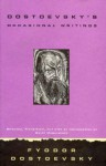 Dostoevsky's Occasional Writings - Fyodor Dostoyevsky, David Magarshack, Gary Saul Morson