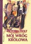Mój wróg królowa - Victoria Holt