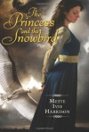 The Princess and the Snowbird - Mette Ivie Harrison