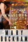 Invisible Fate - Mary Buckham