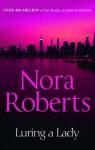 Luring a Lady. Nora Roberts - Nora Roberts
