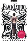 Black Tattoo - Sam Enthoven, Joannis Stefanidis