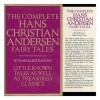 The Complete Hans Christian Andersen Fairy Tales [Illustrated] - Lily Owens