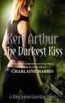 The Darkest Kiss (Riley Jenson Guardian #6) - Keri Arthur
