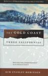 The Gold Coast: Three Californias - Kim Stanley Robinson