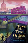 Tower of the Five Orders - Deron R. Hicks, Mark Edward Geyer