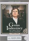 Gross Indecency: The Three Trials of Oscar Wilde - Moisés Kaufman, Ian Ogilvy, Dakin Matthews, Peter Paige
