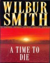 A Time to Die (Audio) - Wilbur Smith, Tim Pigott-Smith