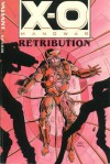 X-O Manowar: Retribution (Valiant) - Bob Layton, Jim Shooter, Steve Englehart