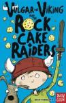 Vulgar the Viking and the Rock Cake Raiders - Odin Redbeard, Sarah Horne