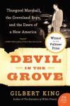 Devil in the Grove Thurgood Marshall the Grovelend Boys and - Gilbert King