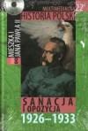 Multimedialna historia Polski - TOM 22 - Sanacja i opozycja 1926-1933 - Tadeusz Cegielski, Beata Janowska, Joanna Wasilewska-Dobkowska