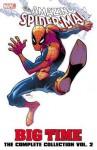 Spider-Man: Big Time: The Complete Collection, Vol. 2 - Dan Slott, Todd Dezago, Christos Gage, Fred Van Lente, Giuseppe Camuncoli, Ryan Stegman, Stefano Caselli, Humberto Ramos