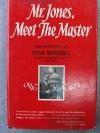 Mr. Jones, Meet the Master - Peter Marshall