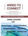 Wired to Connect: Dialogues on Social Intelligence - Richard Davidson, Howard Gardner, Daniel Goleman, Daniel Siegel, George Lucas, Clay Shirky, Naomi Wolf