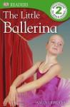 DK READERS: The Little Ballerina - Sally Grindley