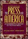 The Press and America: An Interpretive History of the Mass Media - Michael Emery, Nancy L. Roberts, Edwin Emery
