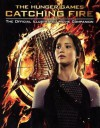 The Hunger Games: Catching Fire: The Official Illustrated Movie Companion - Kate Egan
