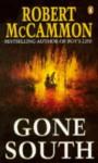 Gone south - Robert R. McCammon