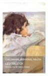 Childhood, Boyhood, Youth - Leo Tolstoy, Dora O'Brien