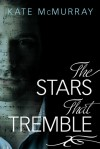 The Stars that Tremble - Kate McMurray