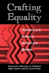 Crafting Equality: America's Anglo-African Word - Celeste Michelle Condit, John Louis Lucaites