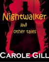 Nightwalker and other tales - Carole Gill, John Gill