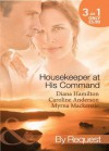 Housekeeper at His Command (Mills & Boon By Request): The Spaniard's Virgin Housekeeper / His Pregnant Housekeeper / The Maid and the Millionaire - Diana Hamilton, Anderson, Caroline, Mackenzie, My