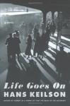 Life Goes On - Hans Keilson, Damion Searls