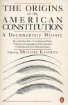 The Origins of the American Constitution: A Documentary History - Michael Kammen