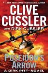 Poseidon's Arrow (Dirk Pitt Adventure) - Clive Cussler, Dirk Cussler