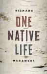 One Native Life - Richard Wagamese