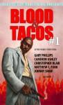 Blood & Tacos # 1 - Johnny Shaw, Gary Phillips, Cameron Ashley, Christopher Blair, Matthew C. Funk