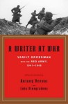 A Writer at War: A Soviet Journalist with the Red Army, 1941-1945 - Vasily Grossman