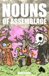 Nouns of Assemblage - Riley Michael Parker, Colleen Elizabeth Rowley, Andrew Borgstrom, Jamie Iredell, Mike Topp, Matty Byloos, Jim Ruland, Ben Tanzer, Matthew Simmons, Len Kuntz, Kevin Sampsell, D.J. Berndt, Megan Lent, Stephen Tully Dierks, Poncho Peligroso, Carrie Seitzinger, Crispin Best,