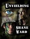 Unyielding - Shane Ward