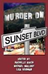 Murder on Sunset Boulevard: Sister in Crime / LA Chapter - Rochelle Krich, Michael Mallory