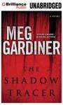 The Shadow Tracer - Meg Gardiner, Tanya Eby