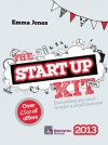 The Startup Kit 2013: Everything You Need to Start a Small Business - Emma Jones