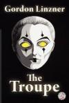 The Troupe - Gordon Linzner, Kellianne Jones