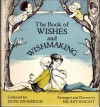 The book of wishes and wishmaking - Duncan Emrich