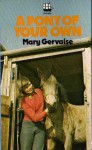 A Pony of Your Own - Mary Gervaise