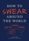 How to Swear Around the World - Jason Sacher, Toby Triumph