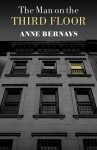 The Man on the Third Floor - Anne Bernays