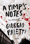 A Pimp's Notes: A Novel - Giorgio Faletti, Antony Shugaar